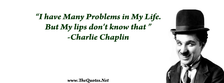 Charlie Chaplin Quotes...