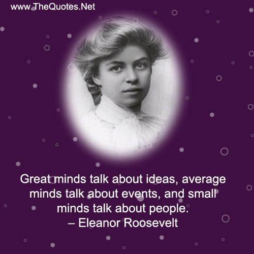 Small Minds Discuss People Quote: Great Minds Talk About Ideas, Average Mi...