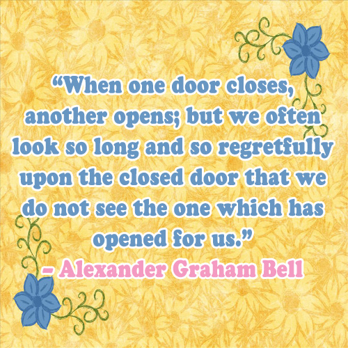 Quote When One Door Closes Another Opens: When One Door Closes, Another Opens; But...